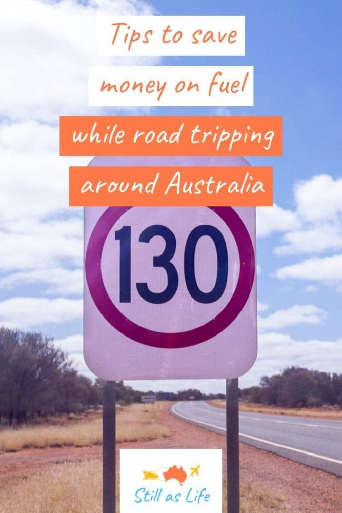 Tips to save money on fuel road tripping Australia - 130kmh Pin